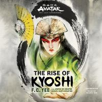 Cover image for The rise of Kyoshi. bk. 1 [sound recording CD] : Avatar, the last airbender : Kyoshi novels series