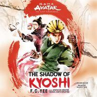 Imagen de portada para The shadow of Kyoshi. bk. 2 [sound recording CD] : Avatar, the last airbender : Kyoshi novels series