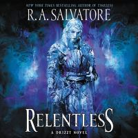Cover image for Relentless. bk. 3 [sound recording CD] : Drizzt series