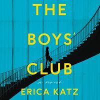 Cover image for The boys' club [sound recording CD] : a novel