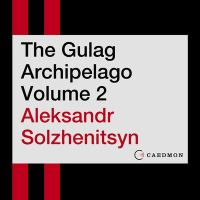 Cover image for The Gulag Archipelago Volume 2 An Experiment in Literary Investigation