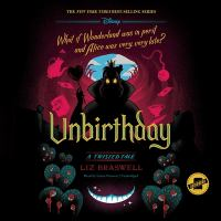 Cover image for Unbirthday. bk. 10 [sound recording CD] : Twisted tale series