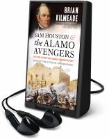 Cover image for SAM HOUSTON AND THE ALAMO AVENGERS [Playaway]