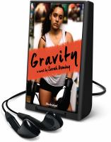Cover image for Gravity [Playaway] : a novel