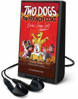 Cover image for Two dogs in a trench coat enter stage left. bk. 4 [Playaway] : Two dogs in a trench coat series