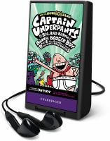 Cover image for Captain Underpants and the big, bad battle of the Bionic Booger Boy, part 2. bk. 7 [Playaway] : Revenge of the ridiculous Robo-Boogers : Captain Underpants series