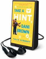Imagen de portada para Take a hint, Dani Brown [Playaway] : a novel