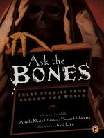 Cover image for Ask the bones scary stories from around the world
