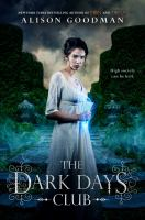 Cover image for The dark days club Lady Helen Trilogy, Book 1.