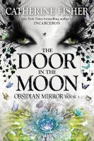 Cover image for The door in the moon Chronoptika Series, Book 3.