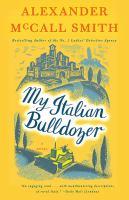 Cover image for My italian bulldozer A Novel.