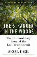 Cover image for The stranger in the woods The Extraordinary Story of the Last True Hermit.