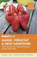 Cover image for Fodor's Maine, Vermont & New Hampshire : with the best fall foliage drives & scenic road trips