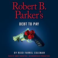 Cover image for Robert B. Parker's Debt to pay. bk. 15 [sound recording CD] : Jesse Stone series