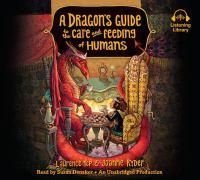 Imagen de portada para A dragon's guide to the care and feeding of humans. bk. 1 [sound recording CD] : Dragon's guide series