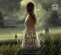 Cover image for The kiss of deception. bk. 1 Remnant chronicles series