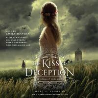 Imagen de portada para The kiss of deception The Remnant Chronicles, Book 1.