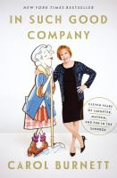 Cover image for In such good company : eleven years of laughter, mayhem, and fun in the sandbox