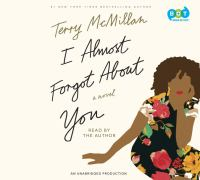 Cover image for I almost forgot about you [sound recording CD] : a novel