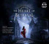 Cover image for The heart of betrayal. bk. 2 Remnant chronicles series