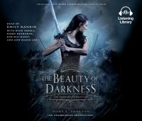 Cover image for The beauty of darkness. bk. 3 [sound recording CD] : Remnant chronicles series