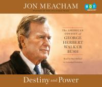 Cover image for Destiny and power The American Odyssey of George Herbert Walker Bush.