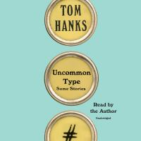 Cover image for Uncommon type : some stories [sound recording CD]