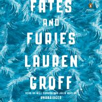 Cover image for Fates and furies A Novel.