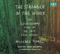 Cover image for The stranger in the woods [sound recording CD] : the extraordinary story of the North Pond hermit