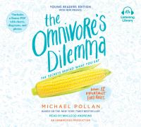 Cover image for The omnivore's dilemma The Secrets Behind What You Eat, Young Readers Edition.