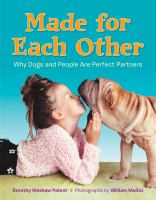Cover image for Made for each other : why dogs and people are perfect partners