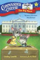 Cover image for The big move. bk. 1 : Commander in Cheese series