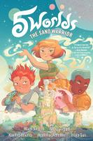 Cover image for The sand warrior. Vol. 1 [graphic novel] : 5 Worlds series