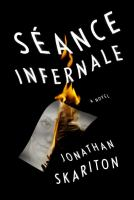 Cover image for Séance Infernale : a novel