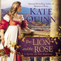 Cover image for The lion and the rose Borgias Series, Book 2.
