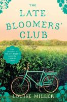 Cover image for The late bloomers' club : a novel