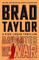 Cover image for Daughter of war. bk. 13 : Pike Logan series