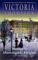 Cover image for Murder in Morningside Heights. bk. 19 : Gaslight mystery series