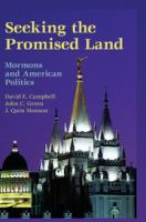 Cover image for Seeking the promised land : Mormons and American politics