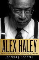 Cover image for Alex Haley and the books that changed a nation
