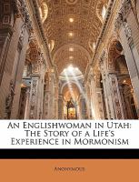 Cover image for An Englishwoman in Utah : the story of a life's experience in Mormonism