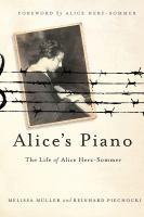 Cover image for Alice's piano : the life of Alice Herz-Sommer