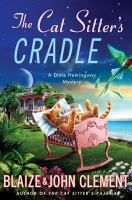 Cover image for The cat sitter's cradle. bk. 8 : Dixie Hemingway series