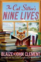 Cover image for The cat sitter's nine lives. bk. 9 : Dixie Hemingway series