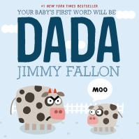 Cover image for Your baby's first word will be Dada