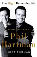 Cover image for You might remember me : the life and times of Phil Hartman
