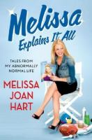 Cover image for Melissa explains it all : tales from my abnormally normal life