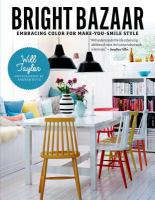 Cover image for Bright bazaar : embracing color for make-you-smile style