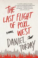 Cover image for The last flight of Poxl West : a novel