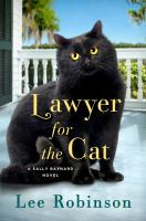Cover image for Lawyer for the cat. bk. 2 : a novel : Sally Baynard series